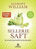 Selleriesaft: Der ultimative Superfood-Drink für deine Gesundheit - Starkes Immunsystem, gesunder Darm,...