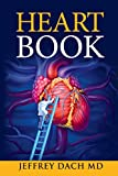 Heart Book: How to Keep Your Heart Healthy: How to Take Control of Your Heart Health and Prevent Coronary...
