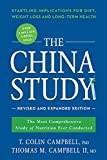 The China Study: Revised and Expanded Edition: The Most Comprehensive Study of Nutrition Ever Conducted...