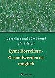 Lyme Borreliose - Gesundwerden ist möglich