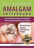 Die sichere Amalgam-Entfernung: Schutzmaßnahmen gegen die Quecksilber-Belastung beim Ausbohren von...