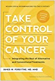 Take Control of Your Cancer: Integrating the Best of Alternative and Conventional Treatments (English...