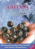 Aronia - Die Powerbeere aus der Eiszeit: Wissenschaft entdeckt Biovitalstoffe einer kleinen Wunderbeere