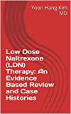 Low Dose Naltrexone (LDN) Therapy: An Evidence Based Review and Case Histories (English Edition)