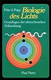 Biologie des Lichts. Grundlagen der ultraschwachen Zellstrahlung