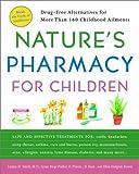 Nature's Pharmacy for Children: Drug-Free Alternatives for More Than 200 Childhood Ailments