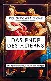Das Ende des Alterns: Die revolutionäre Medizin von morgen: Die revolutionäre Medizin von morgen (Lifespan)