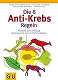 Die 8 Anti-Krebs-Regeln: Gesund im Einklang mit unseren steinzeitlichen Genen (Erkrankungen)