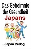 Das Geheimnis der Gesundheit Japans: Drei Prinzipien des Gesundheitsgesetzes Evolutionsgesundheitstheorie