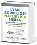 Lyme-Borreliose natürlich heilen: Borreliose und ihre Koinfektionen Chlamydiose und Rickettsiose. Die...