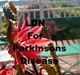 LDN for Parkinson's Disease: Low Dose Naltrexone (English Edition)