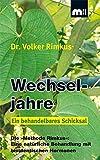 Wechseljahre – Ein behandelbares Schicksal: Die »Methode Rimkus«: Eine natürliche Behandlung mit...