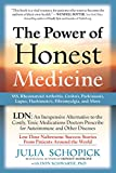 The Power of Honest Medicine: LDN, an Inexpensive Alternative to the Costly, Toxic Medications Doctors Prescribe for Autoimmune and Other Diseases (English Edition)