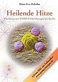 Heilende Hitze - Ein Essay zur PAMP-Fiebertherapie bei Krebs: Immunologische Grundlagen und praktische...