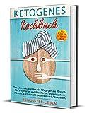 ketogenes Kochbuch: Der überraschend leichte Weg: geniale Rezepte für Vegetarier und Flexitarier, Immunsystem stärken, Zuckersucht besiegen und Abnehmen. Incl. Rezepte für Festtagskekse + Menüs.