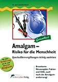 Amalgam – Risiko für die Menschheit: Quecksilbervergiftungen richtig ausleiten (Fit fürs Leben Verlag...