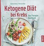 Ketogene Diät bei Krebs: Das Therapie-Kochbuch